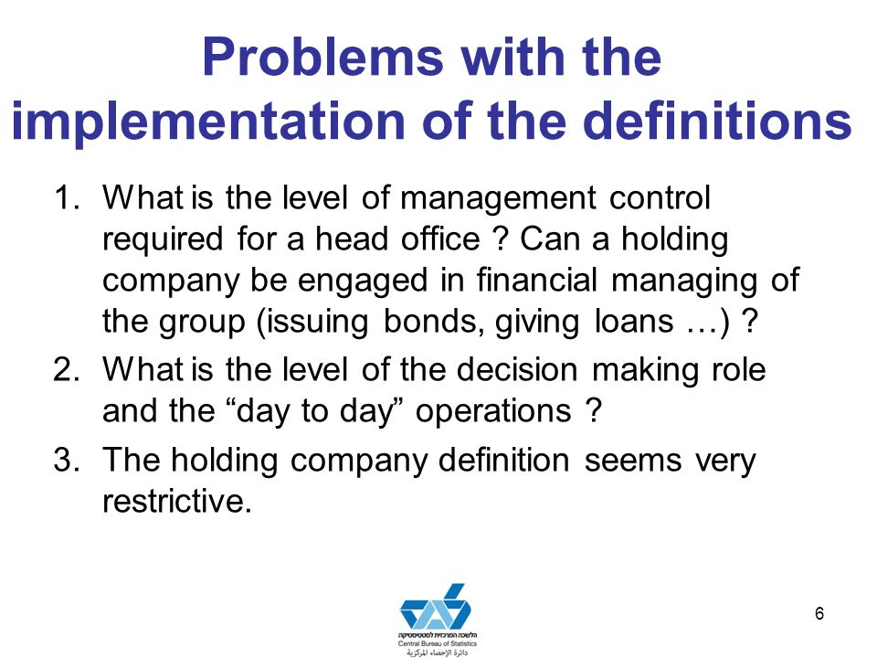 Problems with the implementation of the definitions 1.What is the level of management control required for a head office .