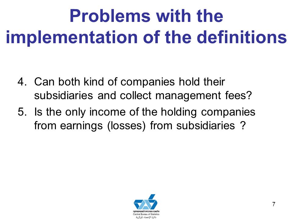 Problems with the implementation of the definitions 4.Can both kind of companies hold their subsidiaries and collect management fees.