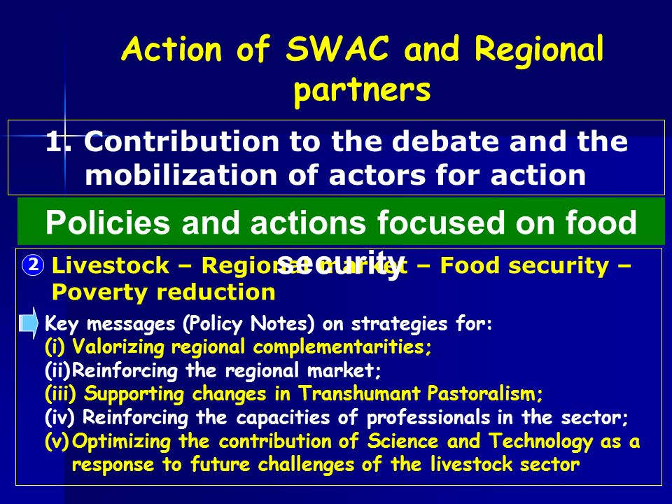 2 Livestock – Regional market – Food security – Poverty reduction Key messages (Policy Notes) on strategies for: (i)Valorizing regional complementarit