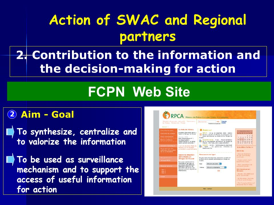 FCPN Web Site 2. Contribution to the information and the decision-making for action Action of SWAC and Regional partners 2 Aim - Goal To synthesize, c