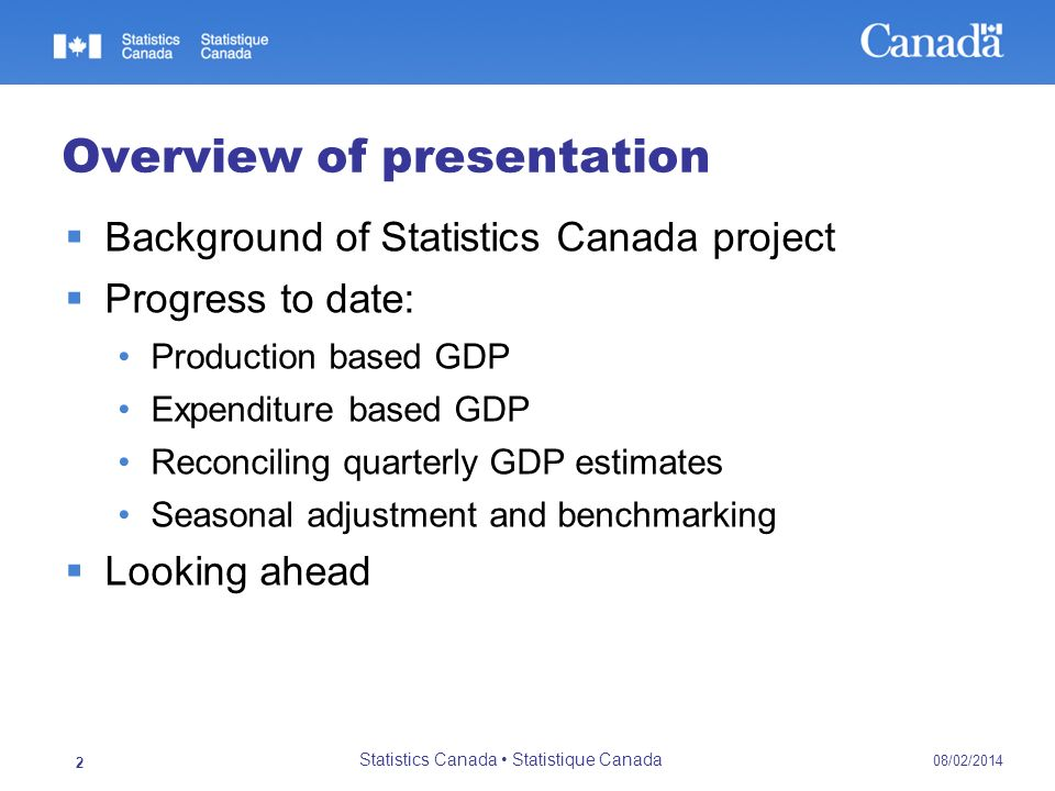 08/02/2014 Statistics Canada Statistique Canada 2 Overview of presentation Background of Statistics Canada project Progress to date: Production based