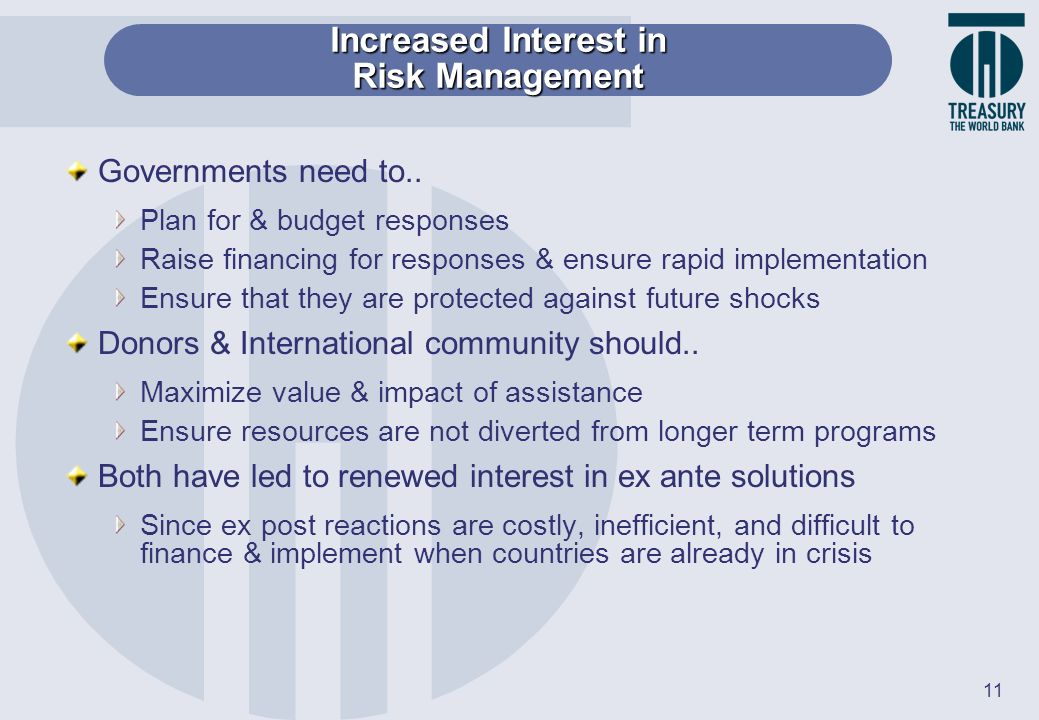 11 Governments need to.. Plan for & budget responses Raise financing for responses & ensure rapid implementation Ensure that they are protected agains