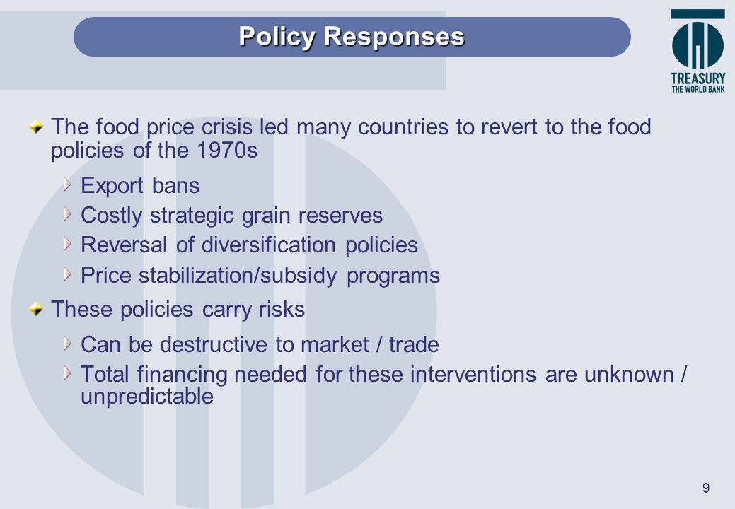 9 The food price crisis led many countries to revert to the food policies of the 1970s Export bans Costly strategic grain reserves Reversal of diversi