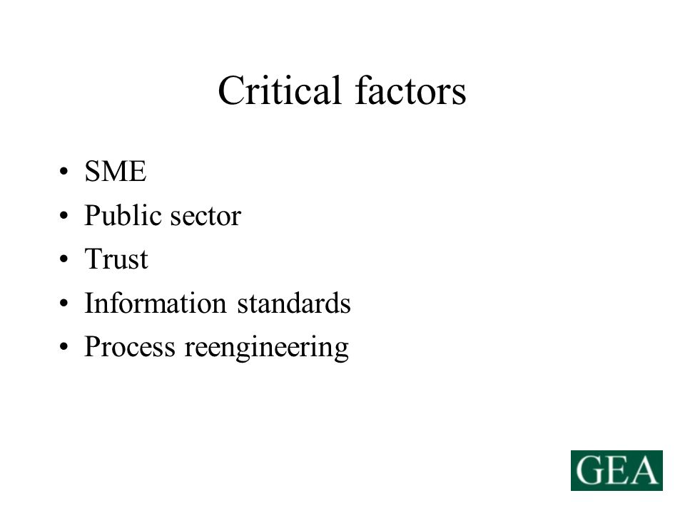 Critical factors SME Public sector Trust Information standards Process reengineering