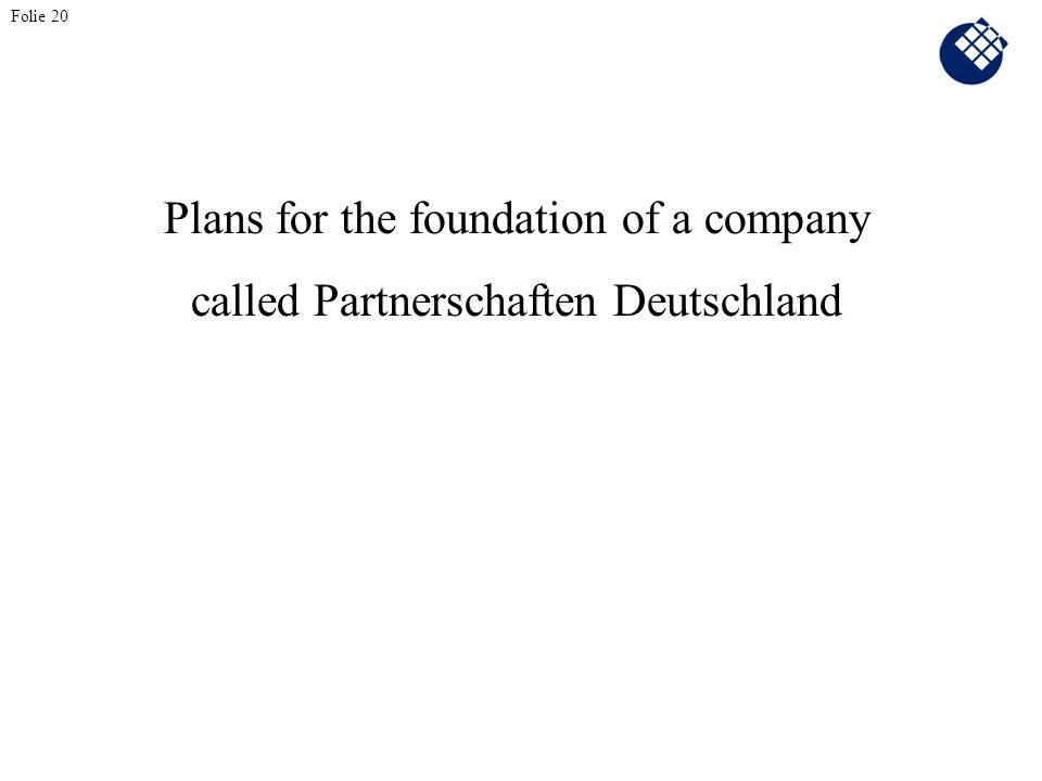 Plans for the foundation of a company called Partnerschaften Deutschland Folie 20