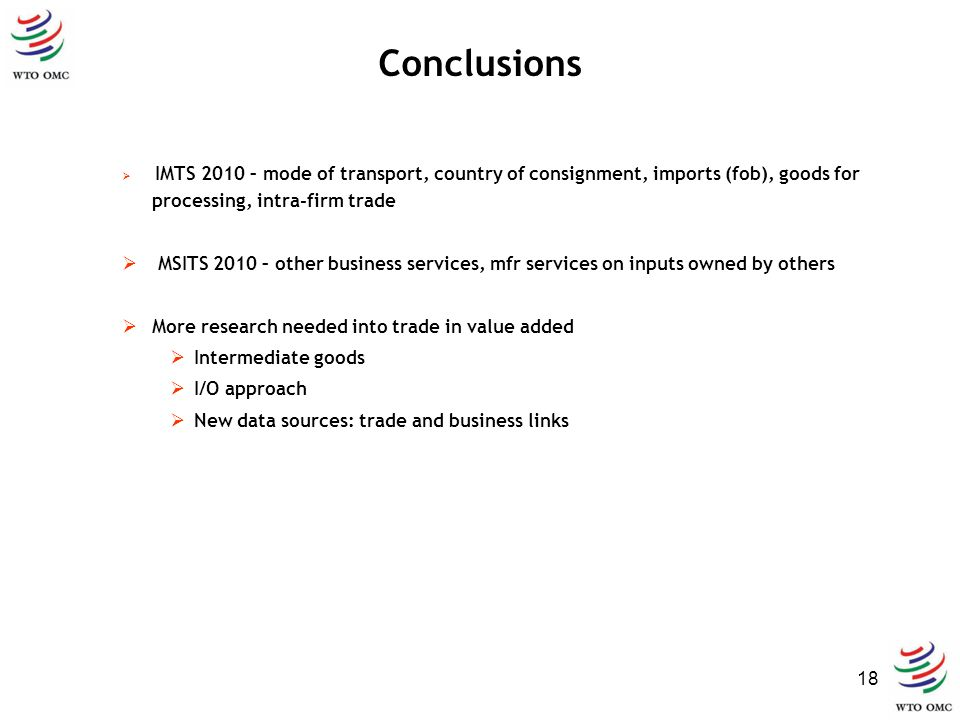18 IMTS 2010 – mode of transport, country of consignment, imports (fob), goods for processing, intra-firm trade MSITS 2010 – other business services,
