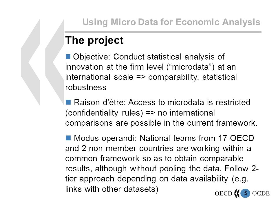 6 Using Micro Data for Economic Analysis Contents of the project Studies will make use of innovation surveys microdata and address the following 4 topics: 1.Innovation, productivity and employment What benefits do firms (and society) obtain from innovation.
