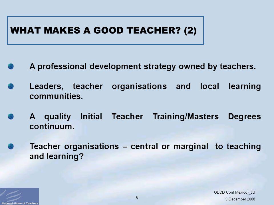 OECD Conf Mexico)_JB 9 December 2008 17 Provide professional development.
