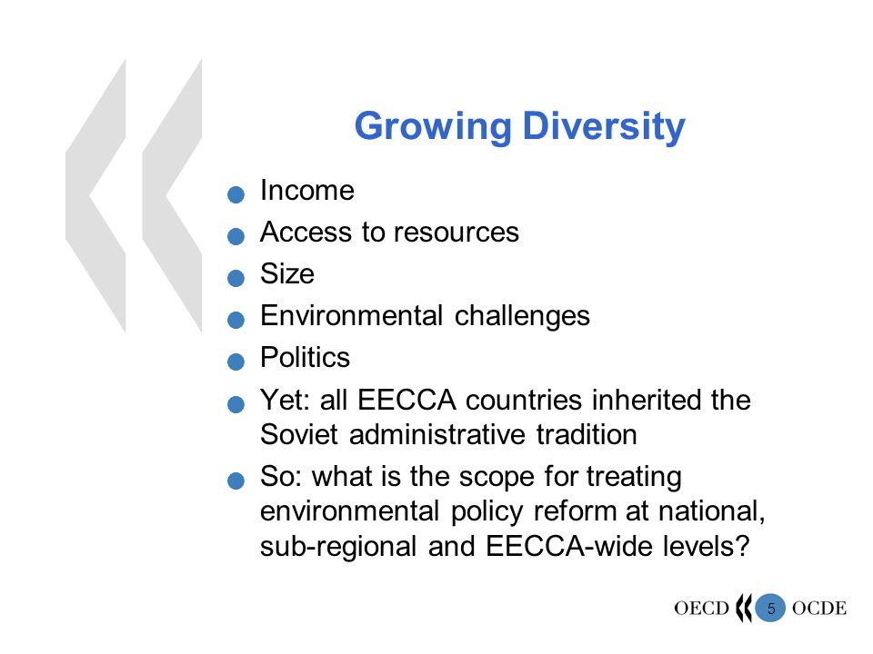 5 Growing Diversity Income Access to resources Size Environmental challenges Politics Yet: all EECCA countries inherited the Soviet administrative tradition So: what is the scope for treating environmental policy reform at national, sub-regional and EECCA-wide levels