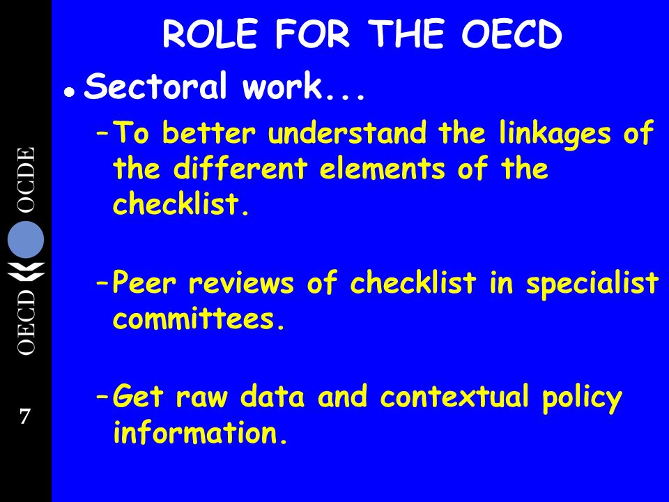 7 ROLE FOR THE OECD l Sectoral work...