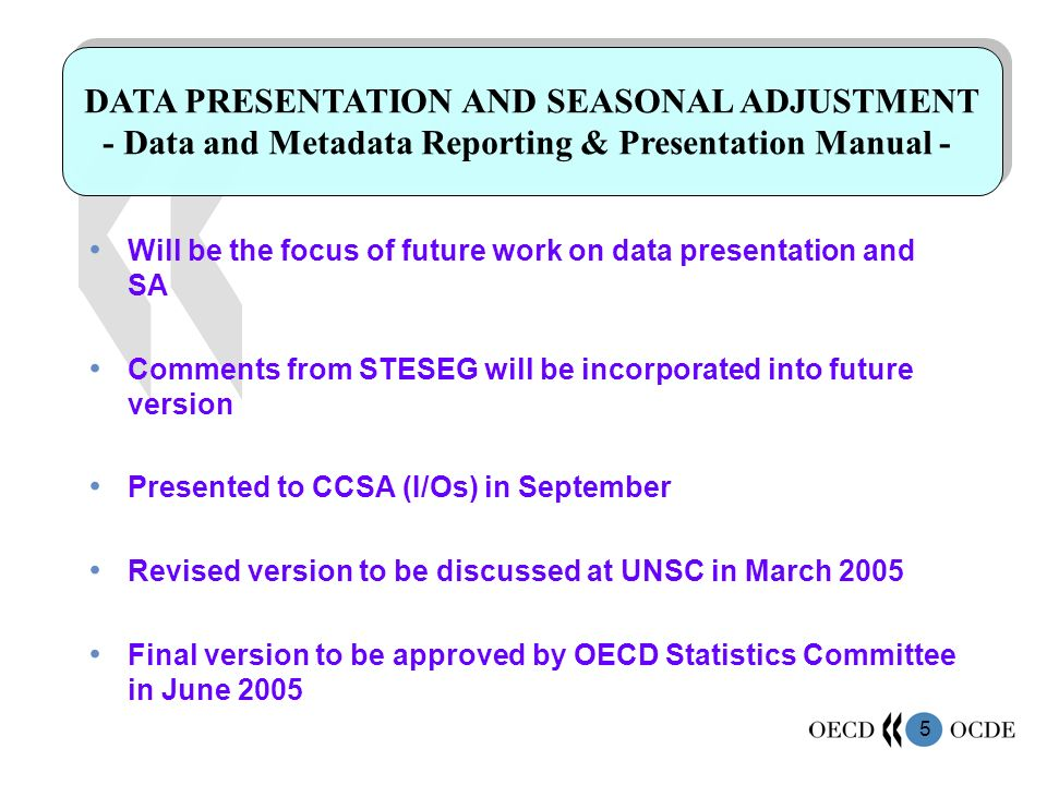 5 Will be the focus of future work on data presentation and SA Comments from STESEG will be incorporated into future version Presented to CCSA (I/Os)