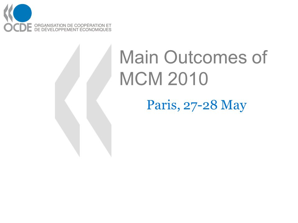 Main Outcomes of MCM 2010 Paris, 27-28 May