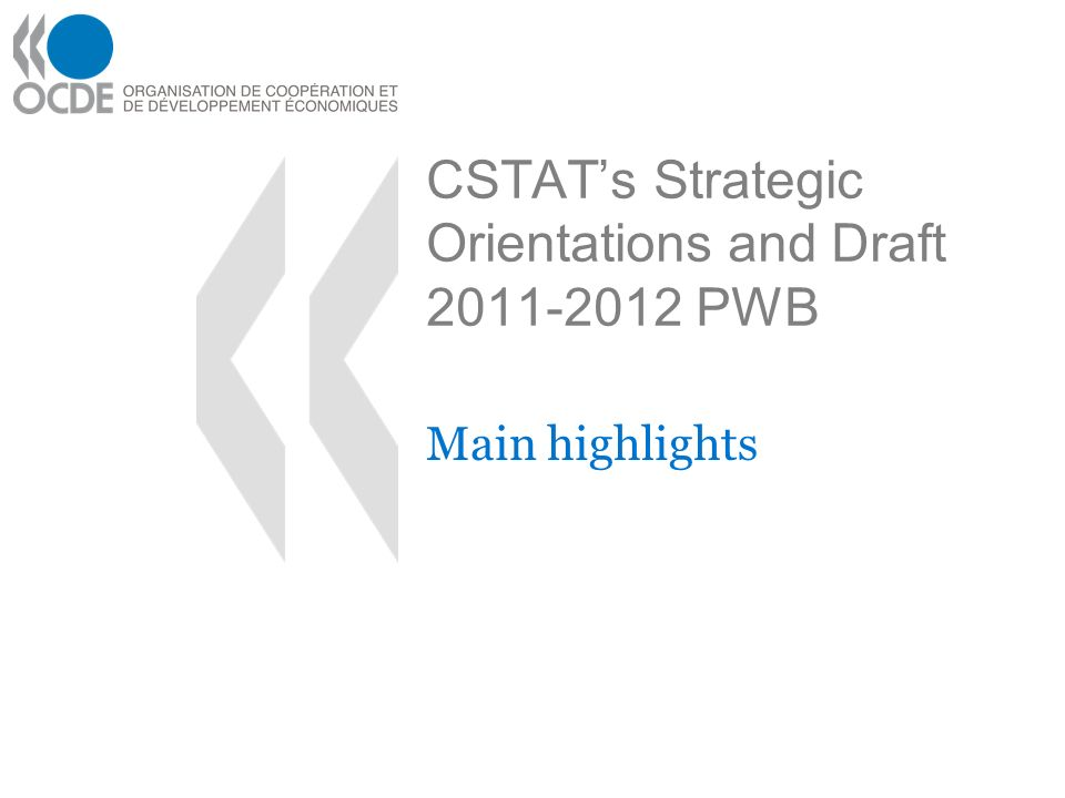 CSTATs Strategic Orientations and Draft 2011-2012 PWB Main highlights