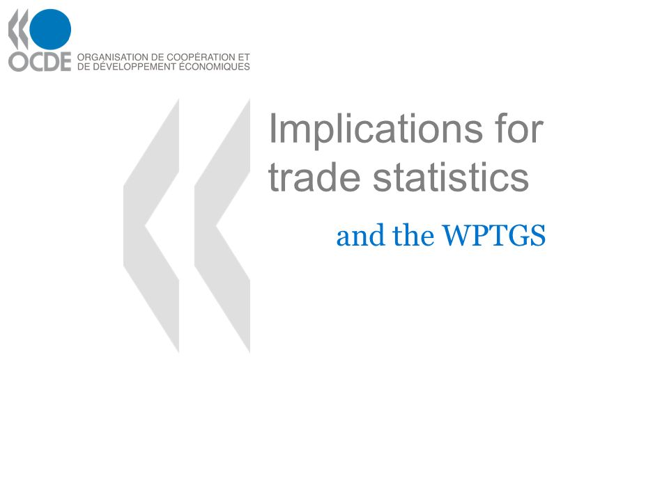 Implications for trade statistics and the WPTGS