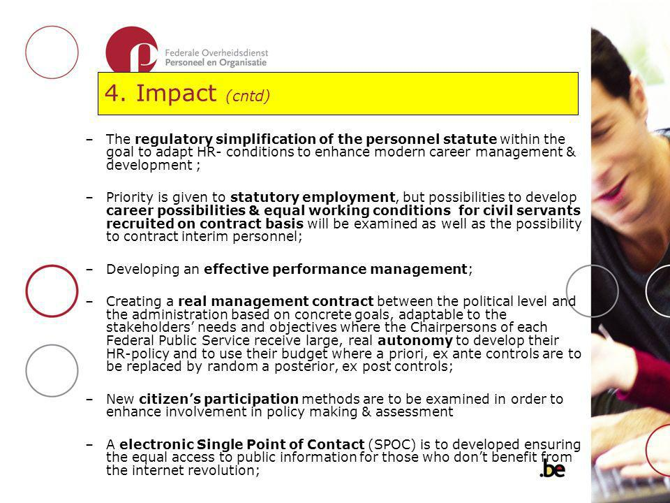 4. Impact (cntd) –The regulatory simplification of the personnel statute within the goal to adapt HR- conditions to enhance modern career management &