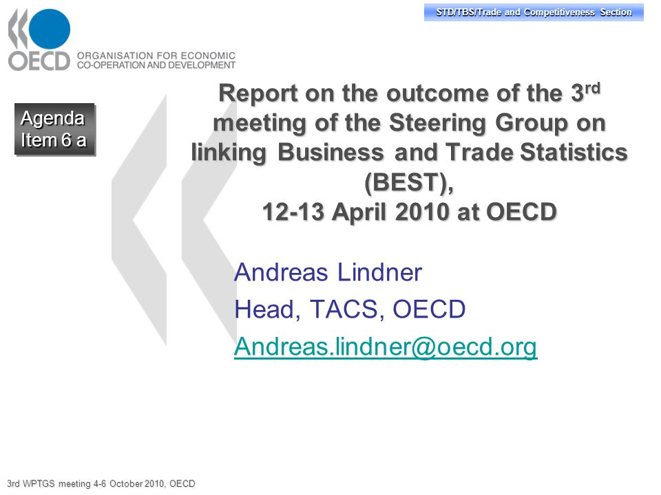 STD/TBS/Trade and Competitiveness Section Report on the outcome of the 3 rd meeting of the Steering Group on linking Business and Trade Statistics (BE