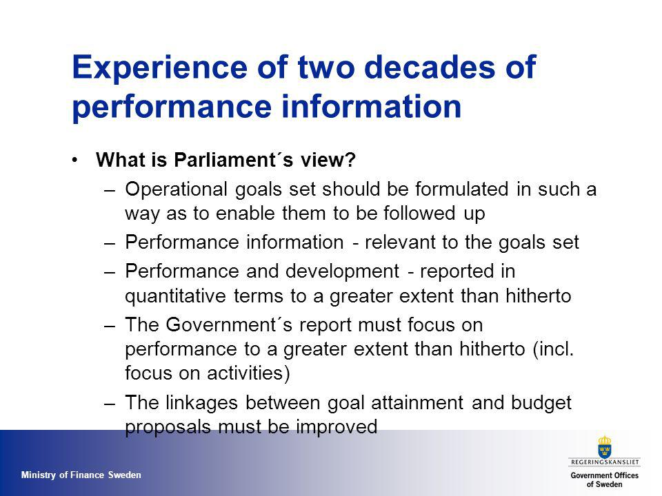 Ministry of Finance Sweden Experience of two decades of performance information What is Parliament´s view.