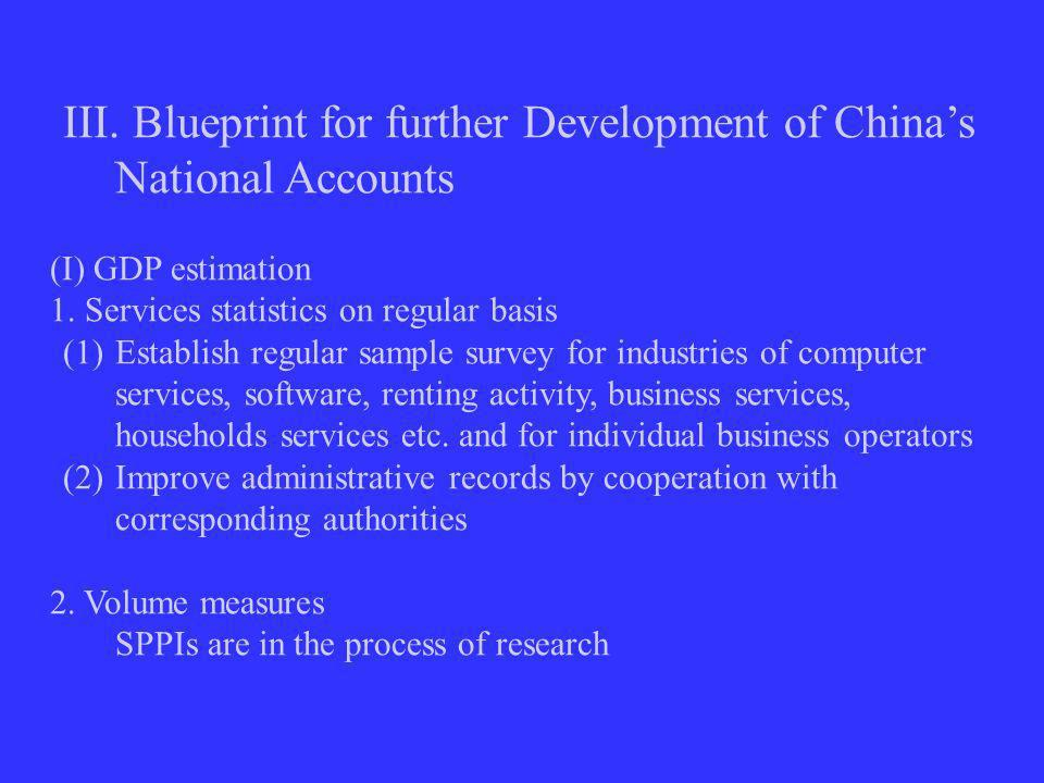 III. Blueprint for further Development of Chinas National Accounts (I) GDP estimation 1.