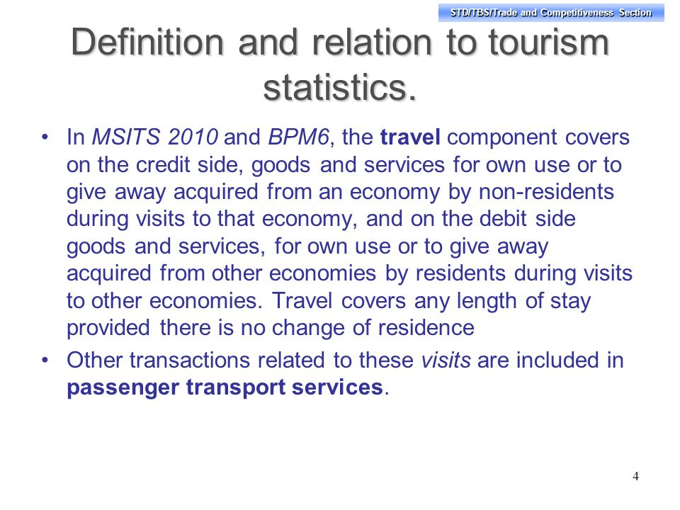 STD/TBS/Trade and Competitiveness Section Definition and relation to tourism statistics.