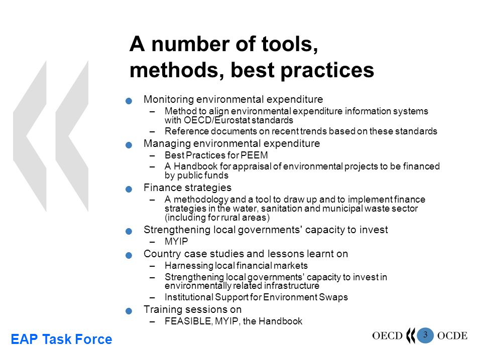 EAP Task Force 3 A number of tools, methods, best practices Monitoring environmental expenditure –Method to align environmental expenditure informatio