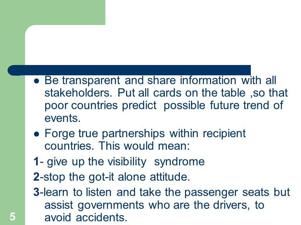 5 Be transparent and share information with all stakeholders.