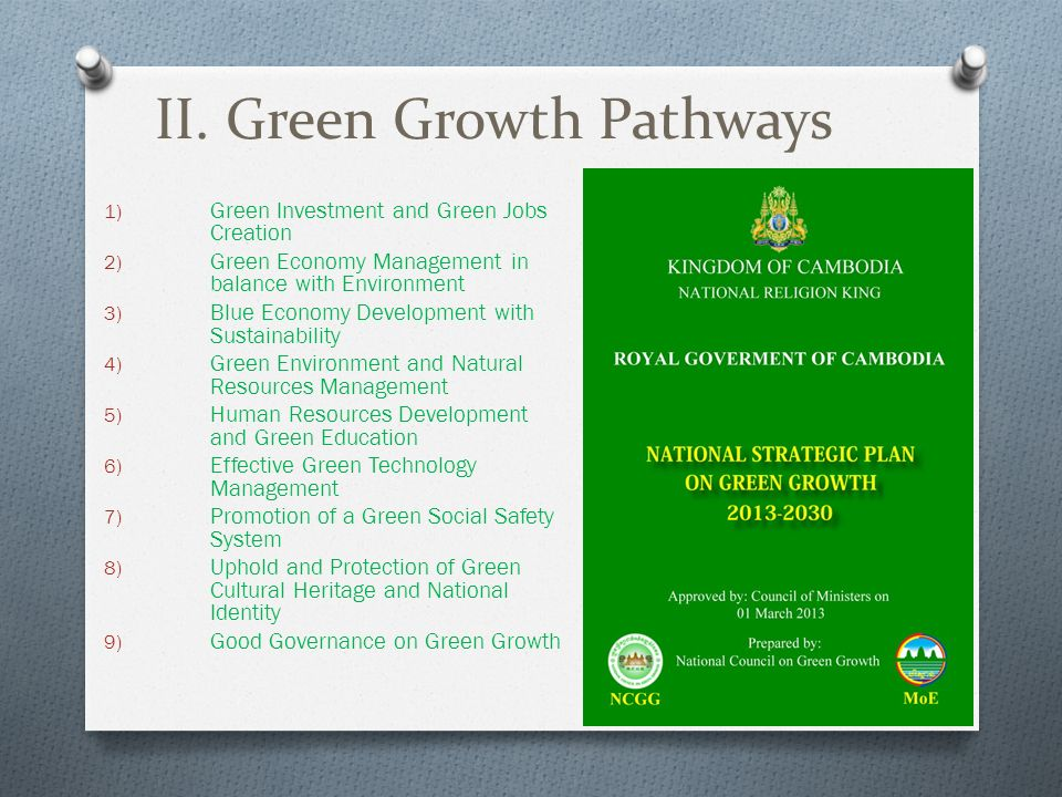 II. Green Growth Pathways 1) Green Investment and Green Jobs Creation 2) Green Economy Management in balance with Environment 3) Blue Economy Developm