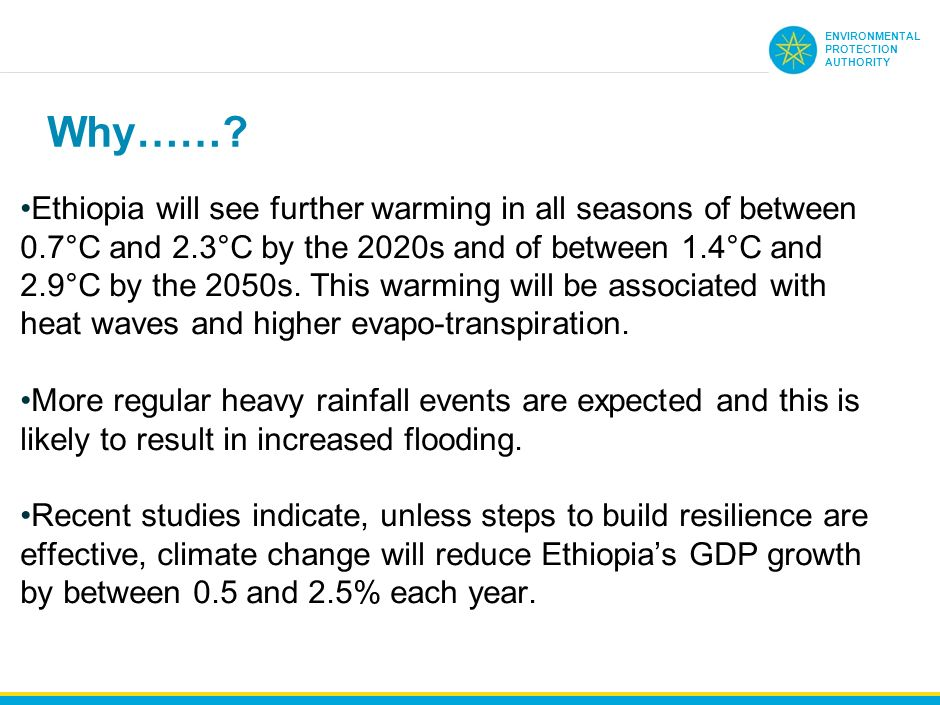 ENVIRONMENTAL PROTECTION AUTHORITY 1 2010 30 147 2025 projected 39% 32% 29% ~10% p.a. 2015 GTP 51 Ethiopia wants to reach middle income status before