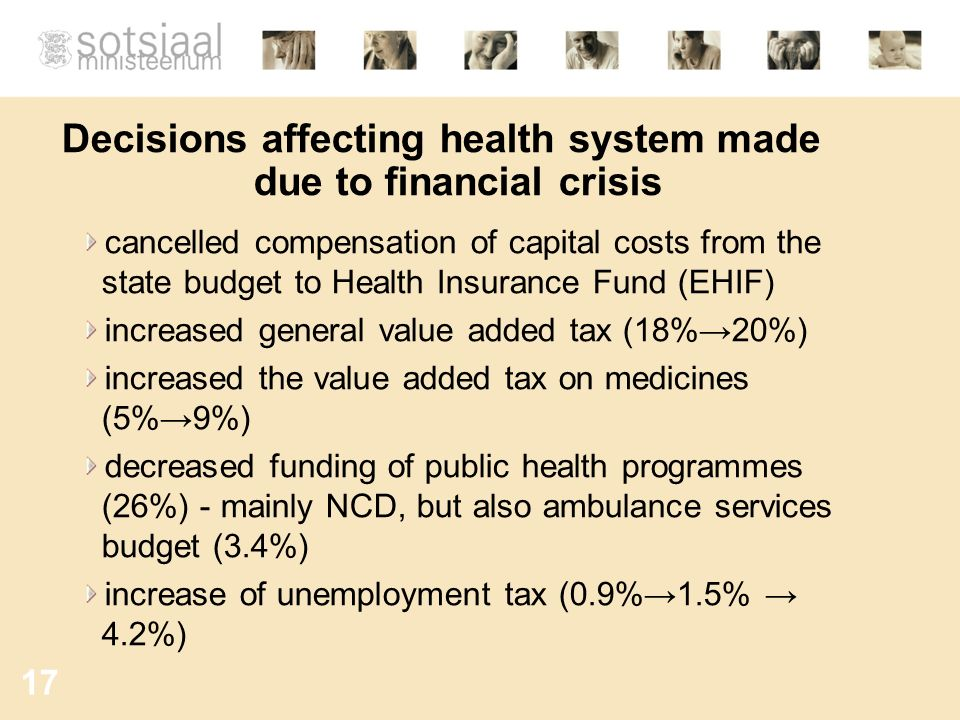 17 Decisions affecting health system made due to financial crisis cancelled compensation of capital costs from the state budget to Health Insurance Fu