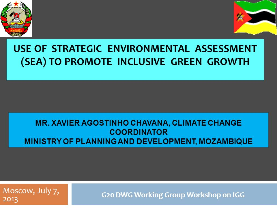 USE OF STRATEGIC ENVIRONMENTAL ASSESSMENT (SEA) TO PROMOTE INCLUSIVE GREEN GROWTH G20 DWG Working Group Workshop on IGG MR.