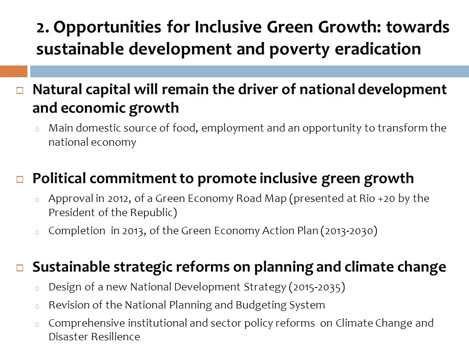 2. Opportunities for Inclusive Green Growth: towards sustainable development and poverty eradication Natural capital will remain the driver of nationa