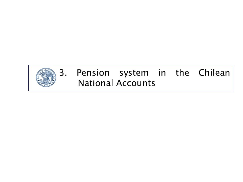 3. Pension system in the Chilean National Accounts