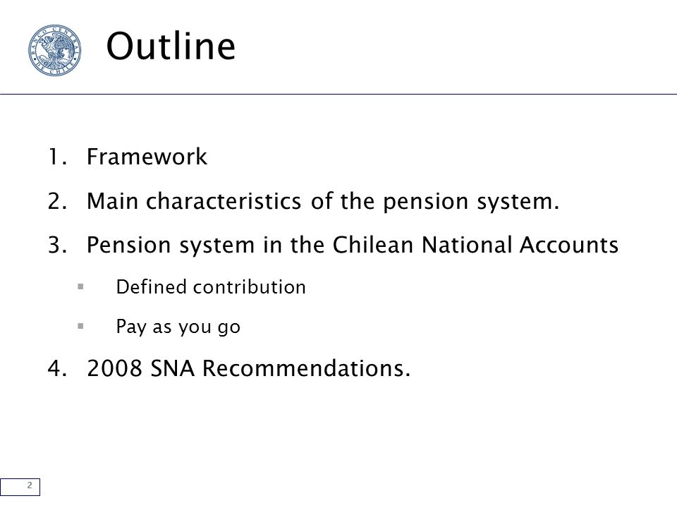 2 Outline 1.Framework 2.Main characteristics of the pension system.
