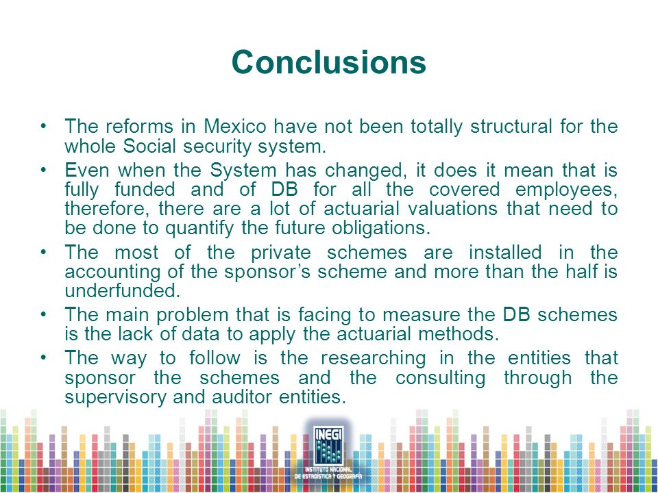Conclusions The reforms in Mexico have not been totally structural for the whole Social security system.