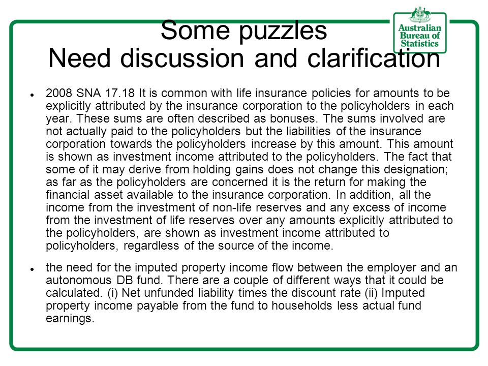 Some puzzles Need discussion and clarification 2008 SNA 17.18 It is common with life insurance policies for amounts to be explicitly attributed by the