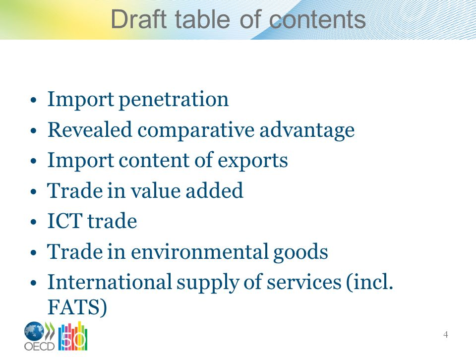 Draft table of contents Import penetration Revealed comparative advantage Import content of exports Trade in value added ICT trade Trade in environmen