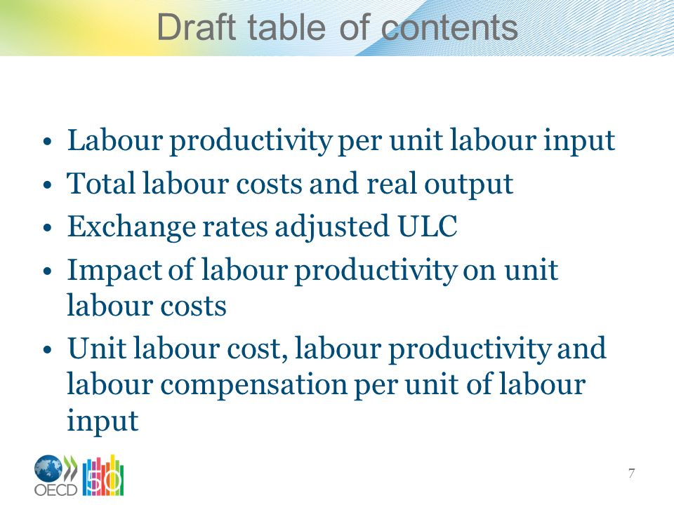 Draft table of contents Labour productivity per unit labour input Total labour costs and real output Exchange rates adjusted ULC Impact of labour prod