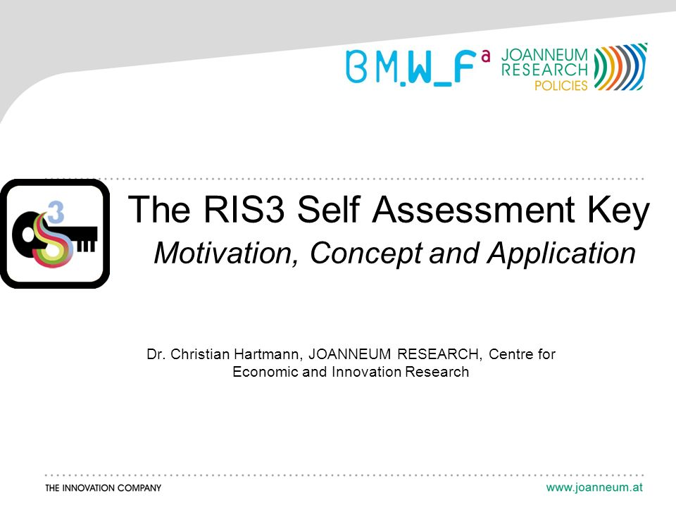 The RIS3 Self Assessment Key Motivation, Concept and Application Dr.