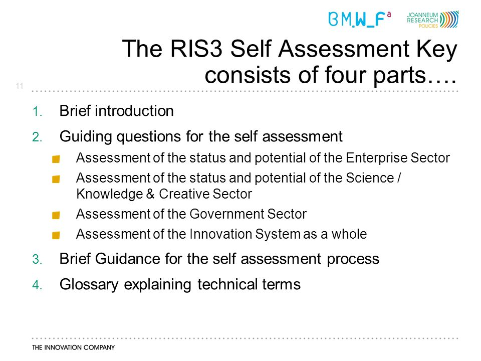 11 The RIS3 Self Assessment Key consists of four parts….