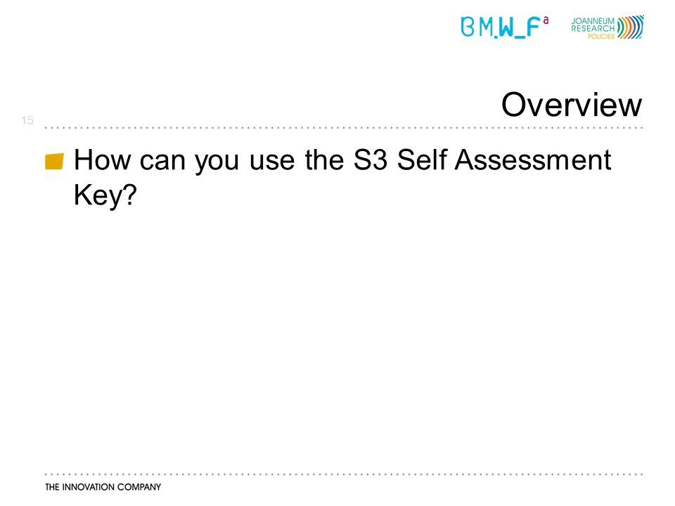 15 Overview How can you use the S3 Self Assessment Key?