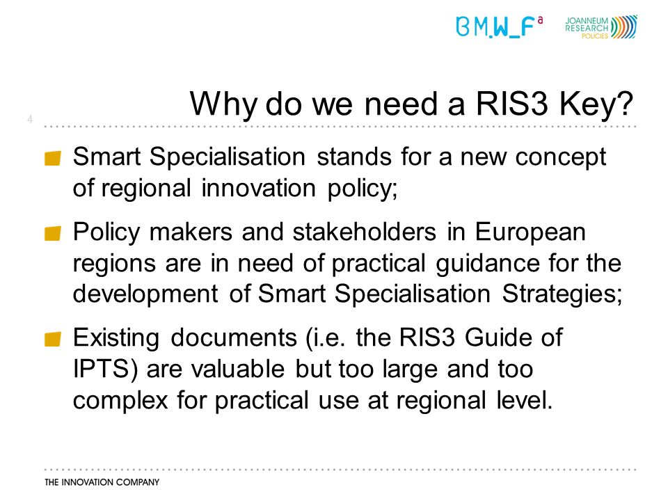 5 How the RIS3 Key was developed The RIS3 KEY is an output of the project of the OECD TIP working party on Smart Specialisation (2011- 2012).