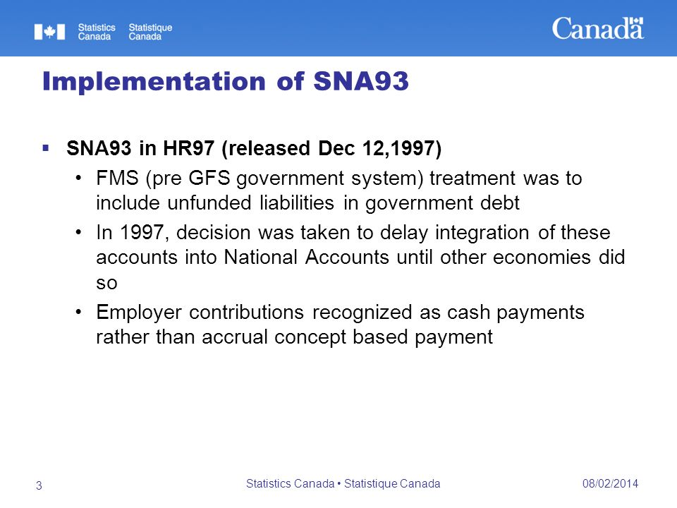 Implementation of SNA93 SNA93 in HR97 (released Dec 12,1997) FMS (pre GFS government system) treatment was to include unfunded liabilities in governme