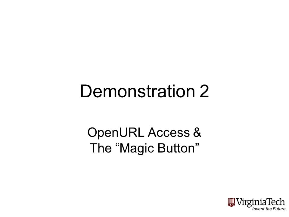 Demonstration 2 OpenURL Access & The Magic Button