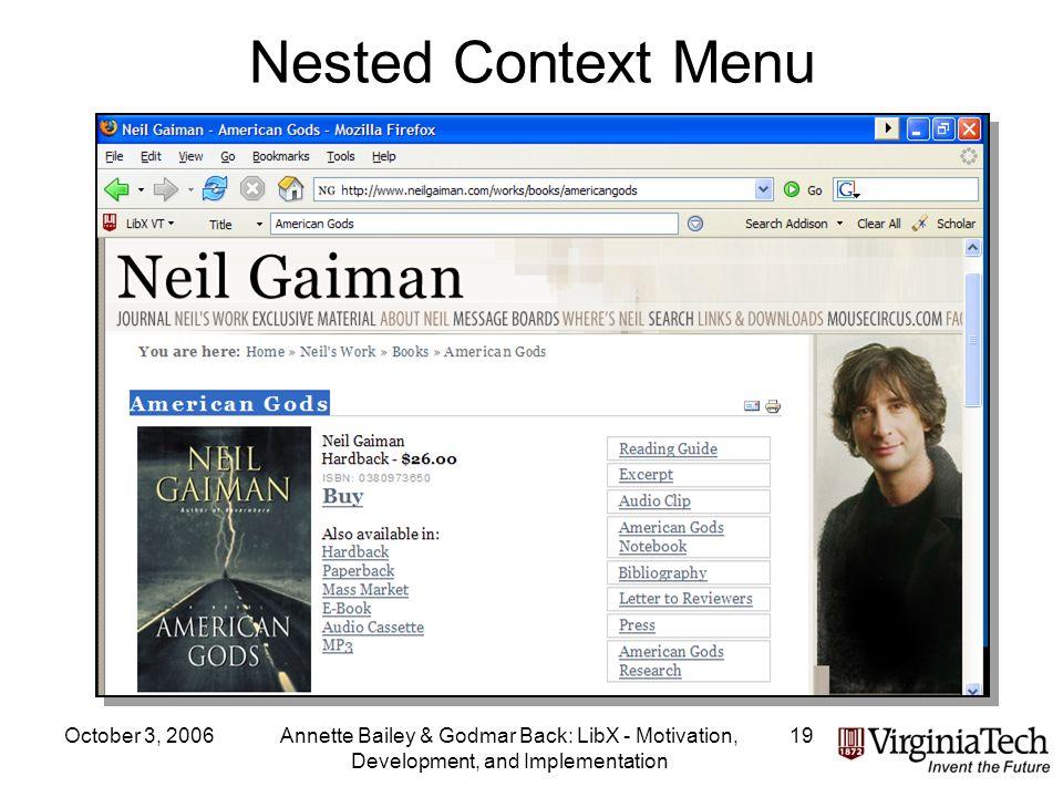 October 3, 2006Annette Bailey & Godmar Back: LibX - Motivation, Development, and Implementation 19 Nested Context Menu