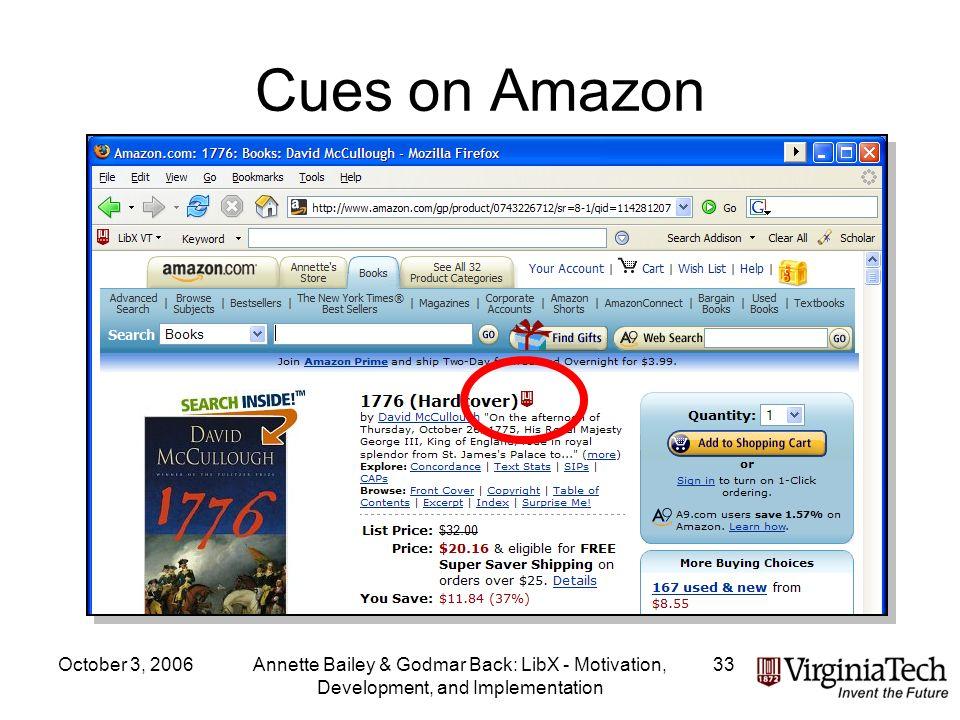October 3, 2006Annette Bailey & Godmar Back: LibX - Motivation, Development, and Implementation 33 Cues on Amazon