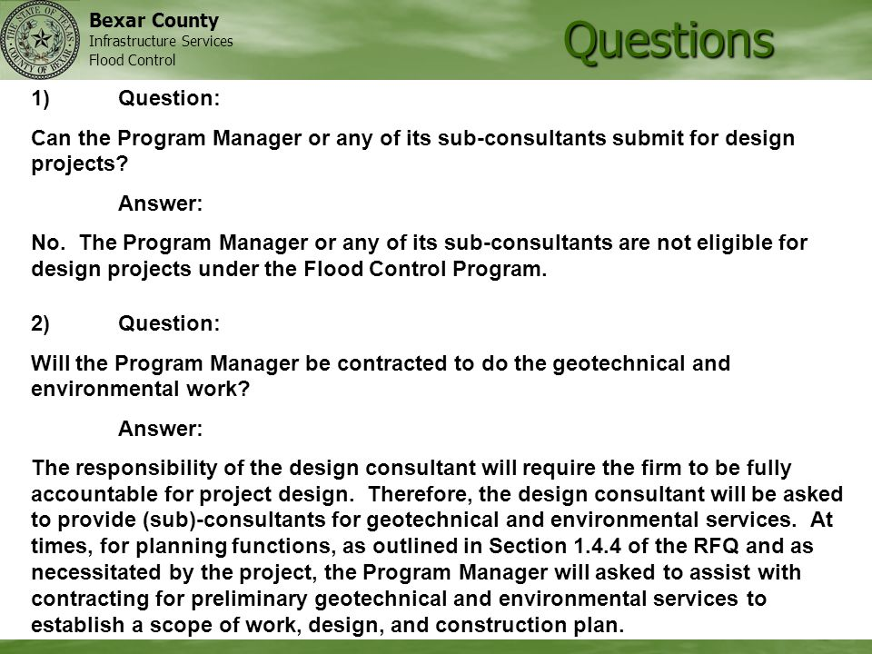 Bexar County Infrastructure Services Flood Control Questions 1)Question: Can the Program Manager or any of its sub-consultants submit for design projects.