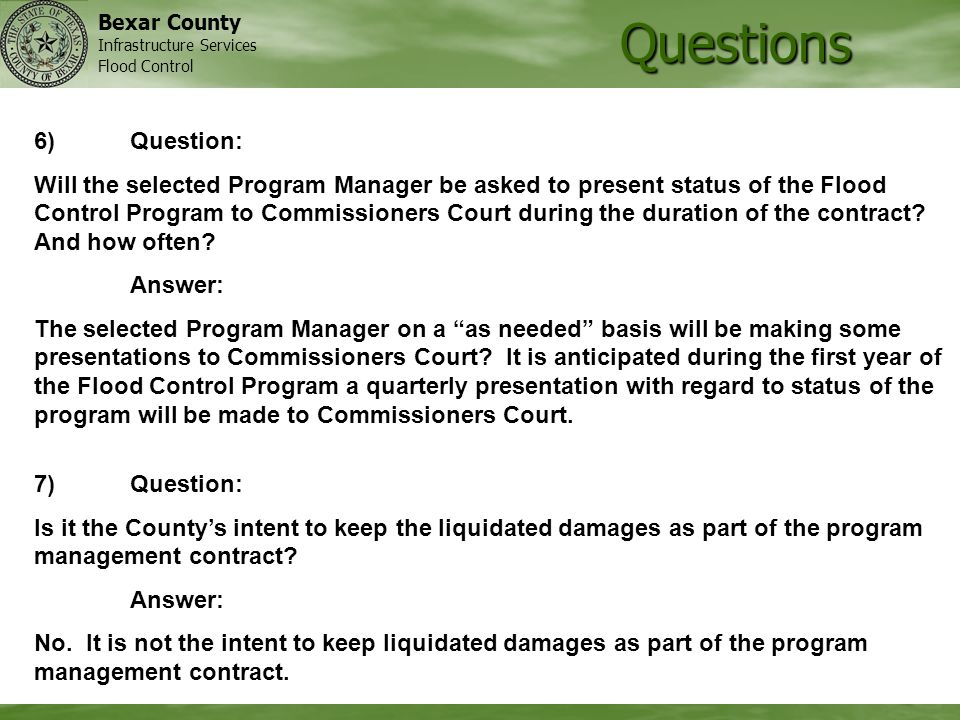 Bexar County Infrastructure Services Flood Control Questions 7)Question: Is it the Countys intent to keep the liquidated damages as part of the progra