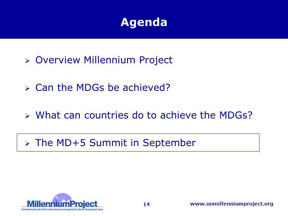 14   Agenda Overview Millennium Project Can the MDGs be achieved.
