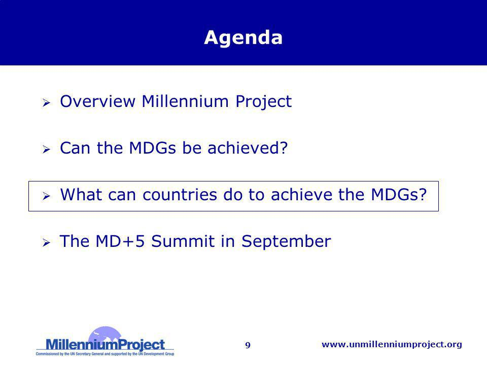 9   Agenda Overview Millennium Project Can the MDGs be achieved.