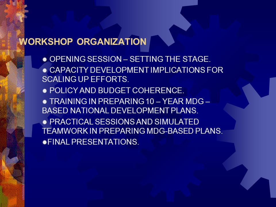 WORKSHOP ORGANIZATION OPENING SESSION – SETTING THE STAGE.