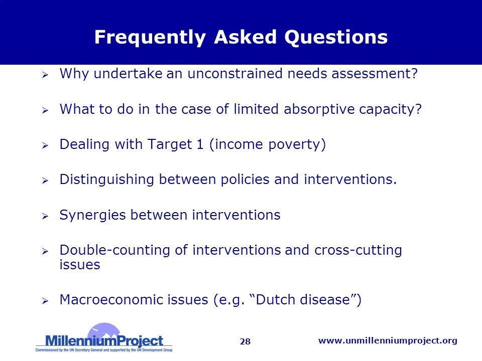 28   Frequently Asked Questions Why undertake an unconstrained needs assessment.